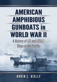AMERICAN AMPHIBIOUS GUNBOATS IN WORLD WAR II
