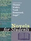 A Study Guide For Thomas Clayton Wolfes Look Homeward Angel