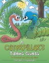 A Caterpillars Talent Quest