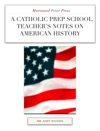 A Catholic Prep School Teachers Notes On American History