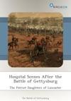 Hospital Scenes After The Battle Of Gettysburg