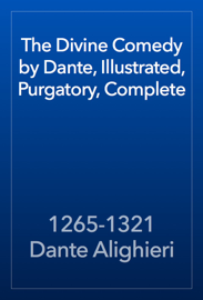 The Divine Comedy by Dante, Illustrated, Purgatory, Complete book