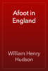 William Henry Hudson - Afoot in England artwork