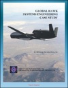 Global Hawk Systems Engineering Case Study - UAV Drone Technical Information Program History Development And Production Flight Testing - Unmanned Aerial System UAS