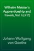 Johann Wolfgang von Goethe - Wilhelm Meister's Apprenticeship and Travels, Vol. I (of 2) artwork