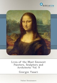 LIVES OF THE MOST EMINENT PAINTERS, SCULPTORS AND ARCHITECTS: VOL. 9