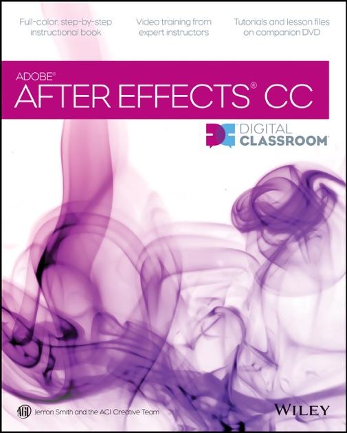 After Effects CC Digital Classroom by Jerron Smith & AGI Creative Team on  Apple Books