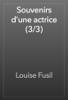Louise Fusil - Souvenirs d'une actrice (3/3) artwork