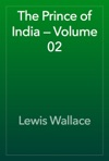 The Prince Of India  Volume 02