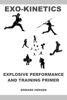 Edward Herger - Exo-Kinetics: Explosive Performance and Training Primer ilustración