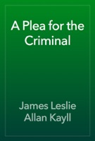 A Plea for the Criminal