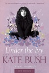 Under The Ivy The Life  Music Of Kate Bush