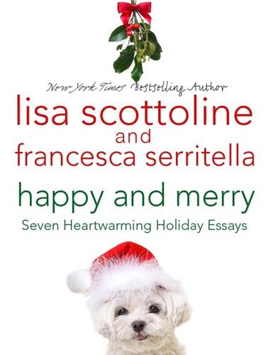 Lisa Scottoline & Francesca Serritella - Happy and Merry