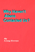 Why Haven't Aliens Contacted Us?