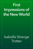 Isabella Strange Trotter - First Impressions of the New World artwork