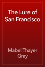 The Lure of San Francisco