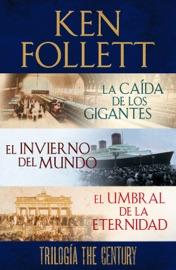Trilogía The Century (La caída de los gigantes, El invierno del mundo y El umbral de la eternidad) PDF Download
