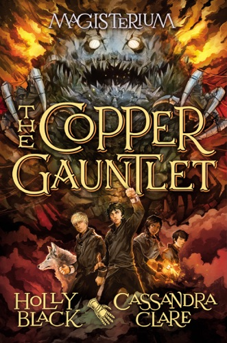 Holly Black & Cassandra Clare - The Copper Gauntlet (Magisterium #2)