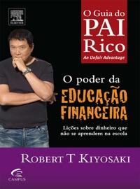 O poder da educação financeira: Lições sobre dinheiro que não se aprendem na escola PDF Download
