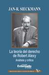 La Teora Del Derecho De Robert Alexy Anlisis Y Crtica