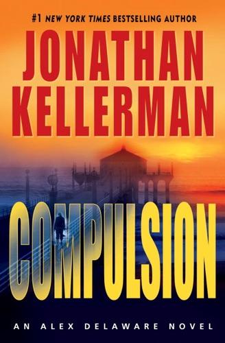 Jonathan Kellerman - Compulsion