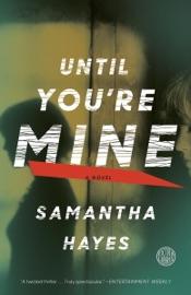 Until You're Mine - Samantha Hayes by  Samantha Hayes PDF Download