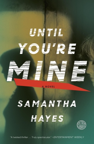 Samantha Hayes - Until You're Mine