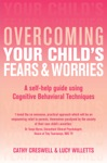 Overcoming Your Childs Fears And Worries