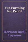 Fur Farming For Profit