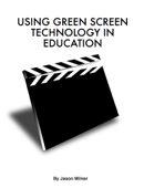 Using Green Screen Technology in Education