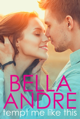 Bella Andre - Tempt Me Like This