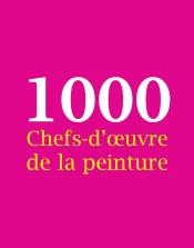 1000 Chefs-d'œuvre de la peinture