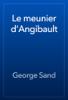 George Sand - Le meunier d'Angibault artwork