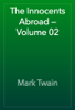 Mark Twain - The Innocents Abroad — Volume 02 앨범 사진