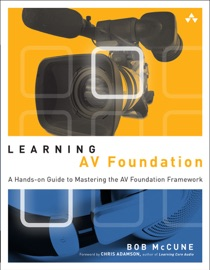 Learning AV Foundation - Bob McCune