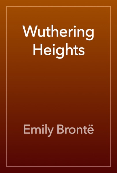 Wuthering Heights - Emily Brontë book cover