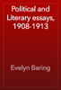 Evelyn Baring - Political and Literary essays, 1908-1913 artwork