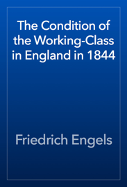 The Condition of the Working-Class in England in 1844 book