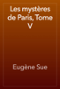 EugГЁne Sue - Les mystГЁres de Paris, Tome V artwork