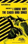 CliffsNotes On Angelous I Know Why The Caged Bird Sings