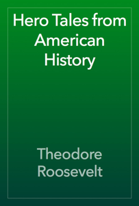 Hero Tales from American History Book Review