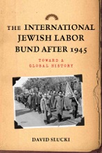 The International Jewish Labor Bund after 1945