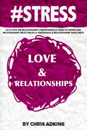 #STRESS: IS IT LOVE OR RELATIONSHIP CODEPENDENCY? HOW TO OVERCOME RELATIONSHIP TRUST ISSUES AND EMOTIONAL AND RELATIONSHIP INSECURITY