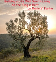 Building A Life Well Worth Living As The Twig Is Bent