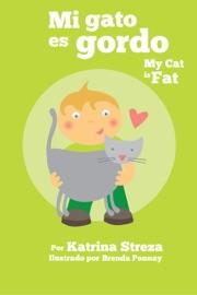 Mi Gato Es Gordo My Cat Is Fat