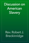 Discussion On American Slavery