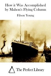 Download and Read Online How it Was Accomplished by Mahon's Flying Column