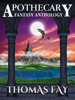 Thomas Fay - Apothecary (Fantasy Anthology)  artwork