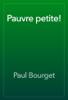 Paul Bourget - Pauvre petite! artwork