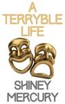 A Terryble Life